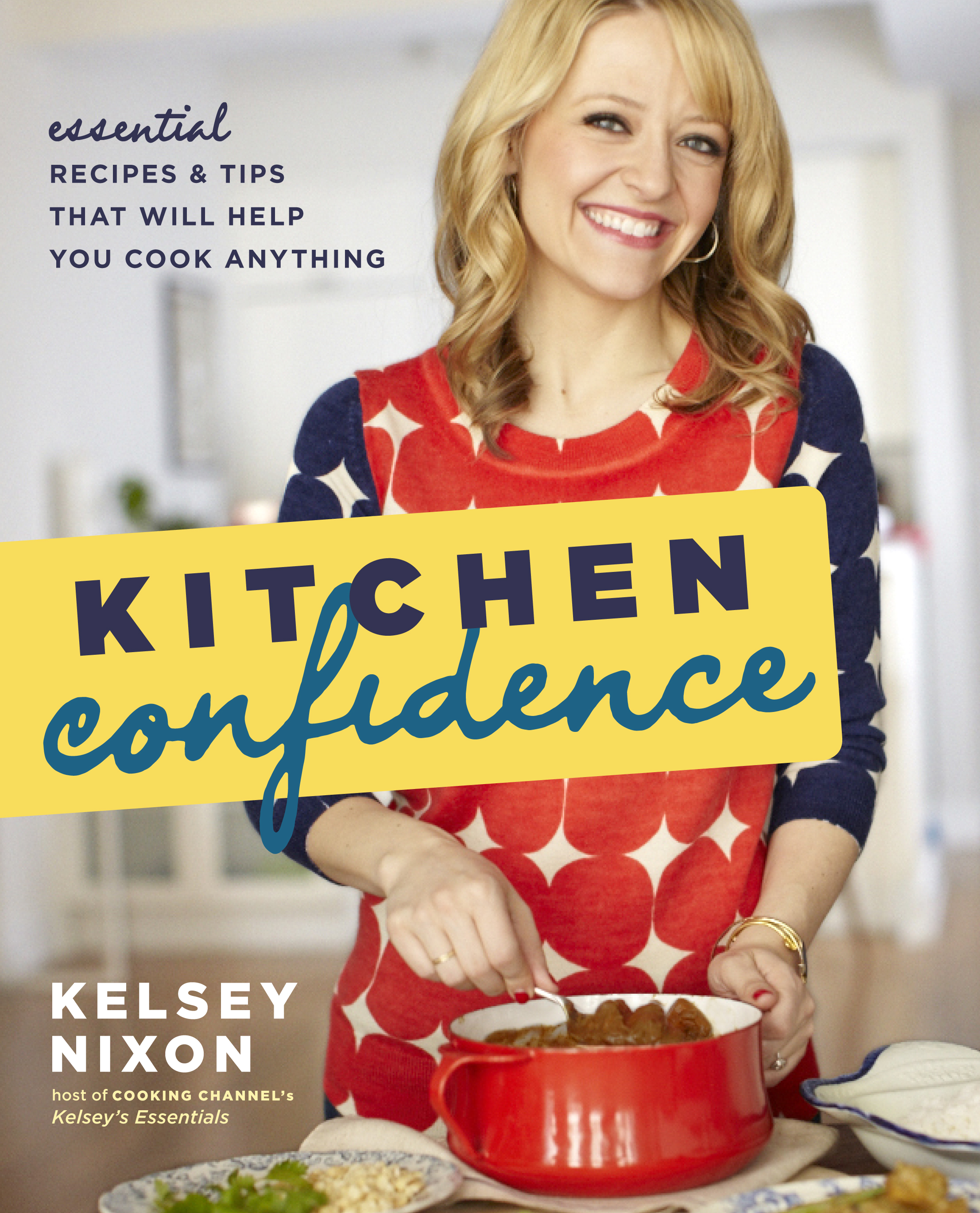 Cooking with kelsey nixon this beautiful day kelsey nixon kitchen confidence forumfinder Choice Image